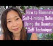img_792_how-to-eliminate-self-limiting-beliefs-using-the-quantum-self-technique.jpg